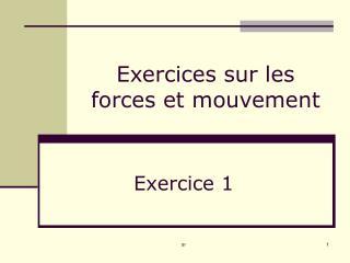Exercices sur les forces et mouvement