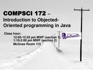 COMPSCI 172 – Introduction to Objected-Oriented programming in Java
