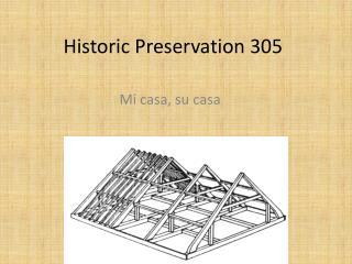 Historic Preservation 305