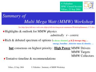 Summary of                    Multi Mega Watt (MMW) Workshop