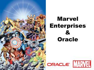 Marvel Enterprises & Oracle