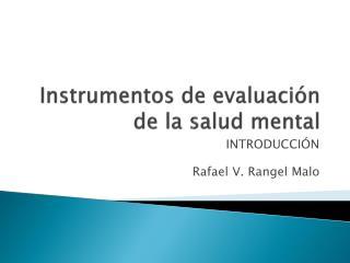Instrumentos de evaluaci�n de la salud mental