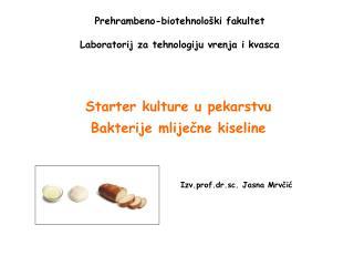 Prehrambeno-biotehnološki fakultet  Laboratorij za tehnologiju vrenja i kvasca