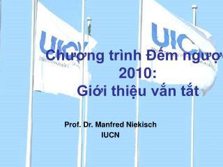 Prof. Dr. Manfred Niekisch IUCN