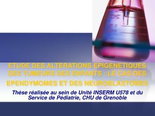Thèse réalisée au sein de Unité INSERM U578 et du Service de Pédiatrie, CHU de Grenoble