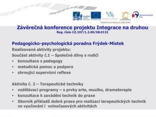 Závěrečná konference projektu Integrace na druhou Reg. číslo CZ.107/1.2.00/08.0131