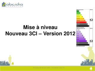 Mise à niveau Nouveau 3Cl – Version  2012