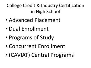 College Credit & Industry Certification in High School