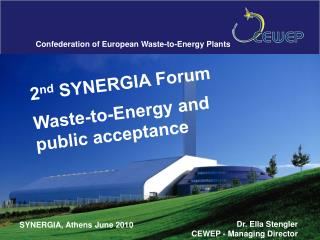 2 nd  SYNERGIA Forum Waste-to-Energy and public acceptance