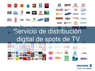 Servicio de distribución  digital de spots de TV
