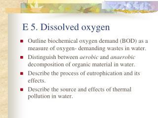 E 5. Dissolved oxygen