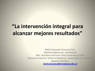 """""""La intervención integral para alcanzar mejores resultados"""""""