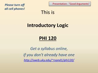 This is  Introductory Logic  PHI 120