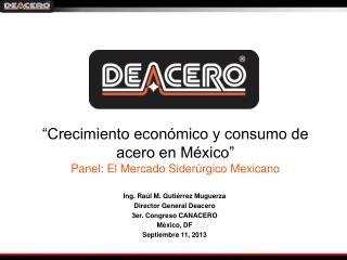 """""""Crecimiento económico y consumo de acero en México"""" Panel: El Mercado Siderúrgico Mexicano"""