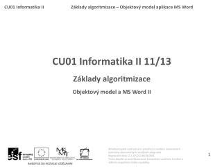 CU01 Informatika II 11 /13 Základy algoritmizace Objektov ý model a MS Word II