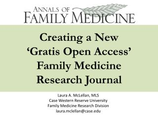 Creating a New  'Gratis Open Access'  Family Medicine  Research Journal