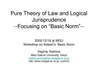 """Pure Theory of Law and Logical Jurisprudence --Focusing on """"Basic Norm""""--"""