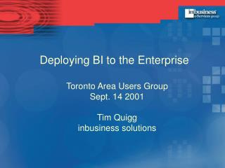 Deploying BI to the Enterprise