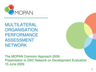 MULTILATERAL ORGANISATION PERFORMANCE ASSESSMENT NETWORK