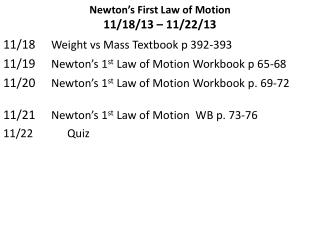 Newton's First Law of Motion 11/18/13 – 11/22/13