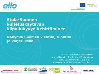 Etel�-Suomen kuljetusk�yt�v�n kilpailukyvyn kehitt�minen
