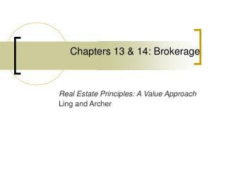 Chapters 13 & 14: Brokerage