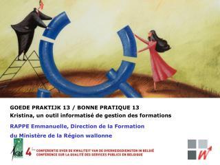 GOEDE PRAKTIJK 13 / BONNE PRATIQUE 13 Kristina, un outil informatisé de gestion des formations