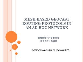 MESH-BASED GEOCAST ROUTING PROTOCOLS IN AN AD HOC NETWORK