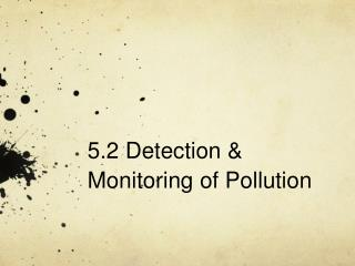 5.2 Detection & Monitoring of Pollution
