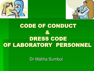 CODE OF CONDUCT                         &                 DRESS CODE  OF LABORATORY  PERSONNEL