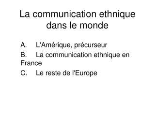 La communication ethnique dans le monde