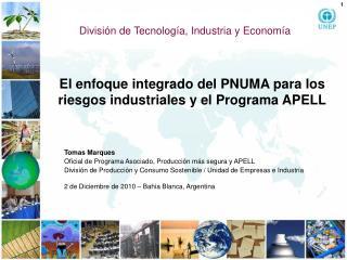 El enfoque integrado del PNUMA para los riesgos  industriales y el Programa APELL