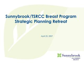 Sunnybrook/TSRCC Breast Program Strategic Planning Retreat