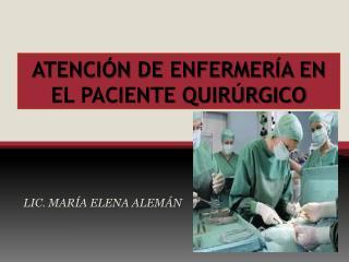 ATENCIÓN DE ENFERMERÍA EN EL PACIENTE QUIRÚRGICO