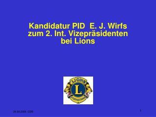 Kandidatur PID  E. J. Wirfs  zum 2. Int. Vizepräsidenten  bei Lions