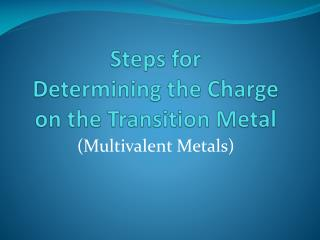 Steps for Determining the Charge on the Transition Metal