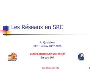 Les Réseaux en SRC