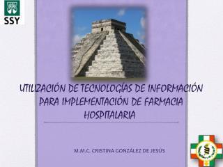 UTILIZACIÓN DE  TECNOLOGÍAS  DE INFORMACIÓN PARA IMPLEMENTACIÓN DE FARMACIA HOSPITALARIA