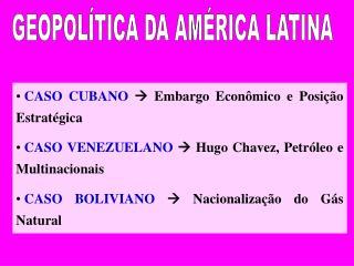 CASO CUBANO   Embargo Econômico e Posição Estratégica