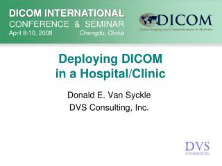 Deploying DICOM in a Hospital