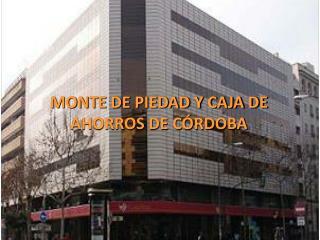 MONTE DE PIEDAD Y CAJA DE AHORROS DE CÓRDOBA
