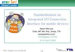 Standardization on  Integrated I/O Connection  Interface for mobile devices