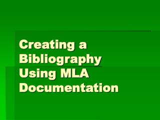 Creating a Bibliography  Using MLA Documentation
