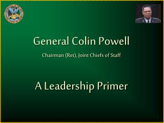 General Colin PowellChairman Ret