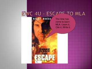 EWC 4U - Escape to MLA
