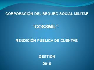 CORPORACIÓN DEL SEGURO SOCIAL MILITAR