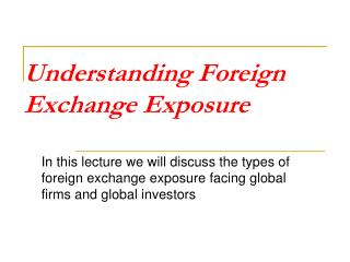 Understanding Foreign Exchange Exposure