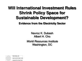 Will International Investment Rules Shrink Policy Space for  Sustainable Development?