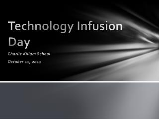Technology Infusion Day