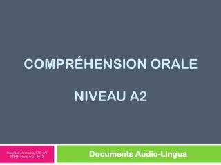Compr É hension  orale  Niveau A2